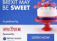 Listen to why 'Brexit may be sweet' in a special edition podcast from The Spectator